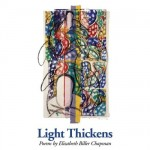 Light Thickens: Poetry by Elizabeth Biller Chapman