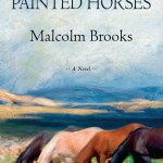 Reading: 'Painted Horses' by Malcolm Brooks