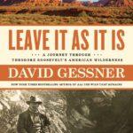David Gessner on Theodore Roosevelt